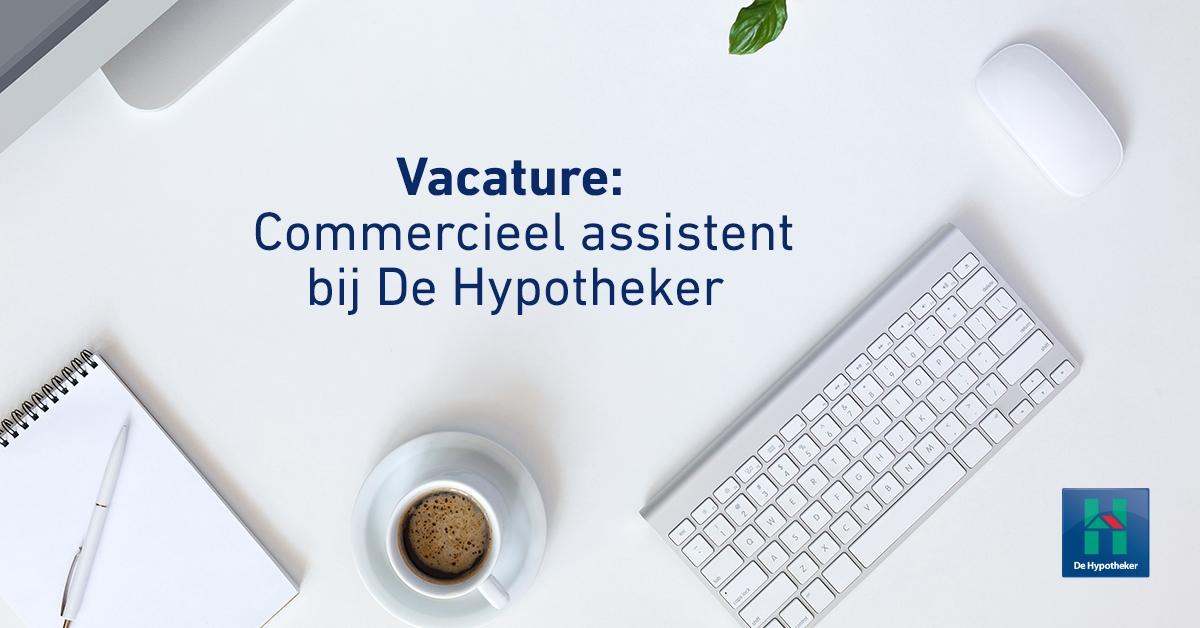 De Hypotheker Harderwijk zoekt een enthousiaste Commercieel Assistent (24 uur)