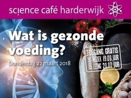 Science Café Harderwijk Wat is gezonde voeding?
