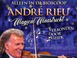 André Rieu: Magical Maastricht, Verbonden door Muziek op het witte doek!