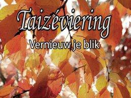 Taizé viering: Vernieuw je blik!