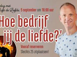 Zondag met Café de Liefde: Hoe bedrijf jij de Liefde?